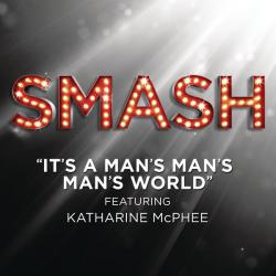 It's a Man's Man's Man's World feat. Katharine McPhee From the TV Series