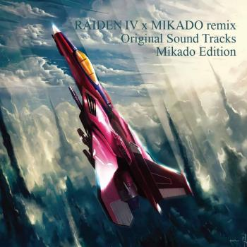 RAIDEN IV x MIKADO remix Original Sound Tracks Mikado Edition. Front. Click to zoom.